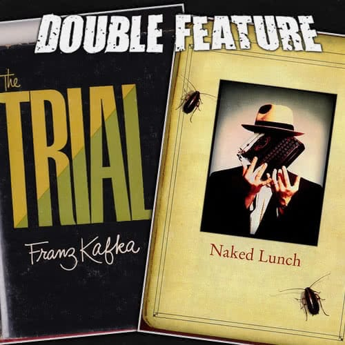 The Trial + Naked Lunch