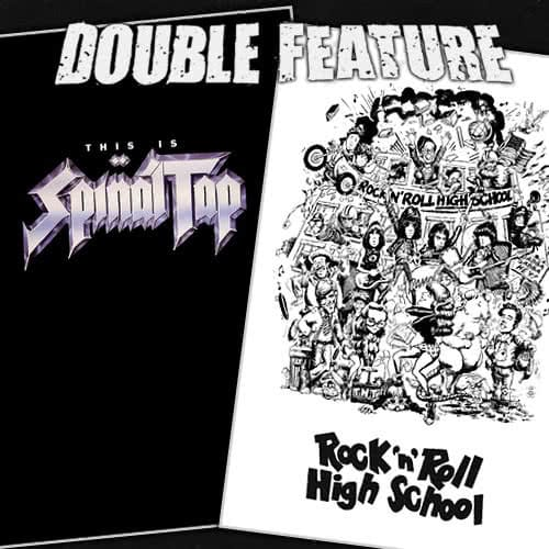 This Is Spinal Tap + Rock N Roll High School