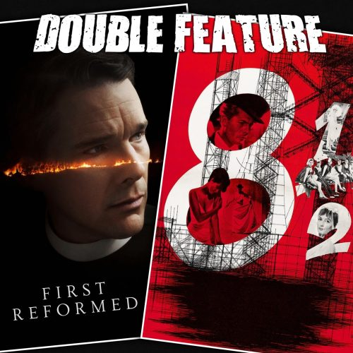 First Reformed + 8½