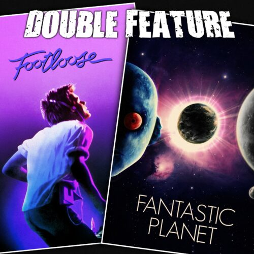 Footloose + Fantastic Planet