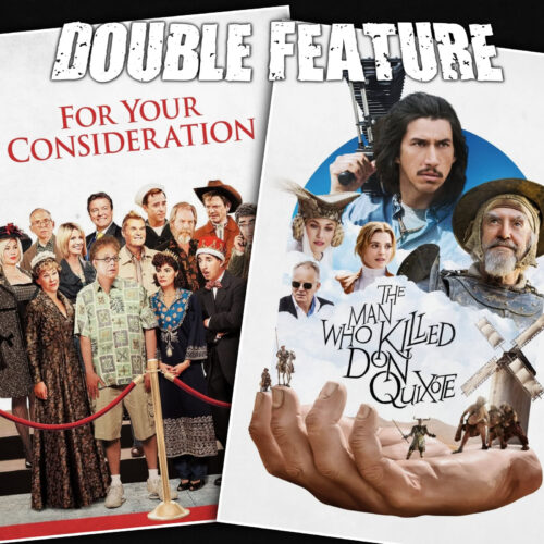 For Your Consideration + The Man Who Killed Don Quixote