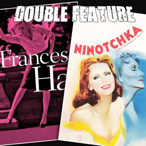 Frances Ha + Ninotchka