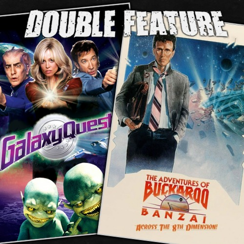 Galaxy Quest + The Adventures of Buckaroo Banzai