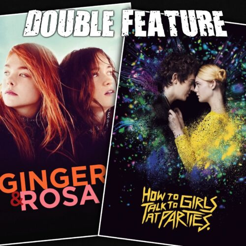 Ginger and Rosa + How to Talk to Girls at Parties