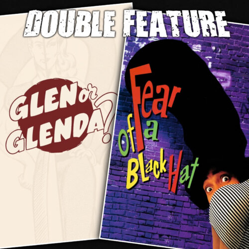 Glen or Glenda + Fear of a Black Hat