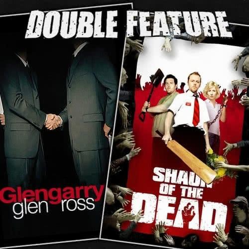 Glengarry Glen Ross + Shaun of the Dead