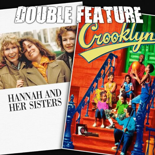 Hannah and Her Sisters + Crooklyn