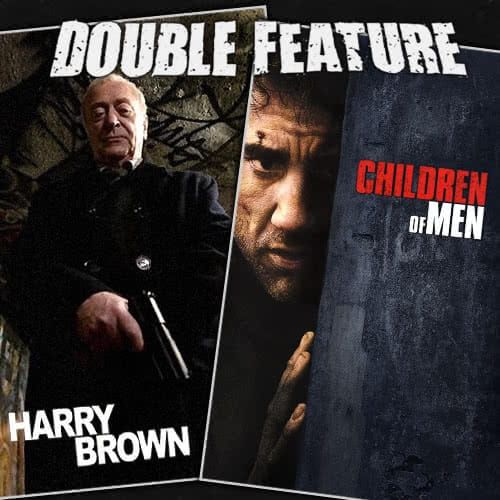 Harry Brown + Children of Men