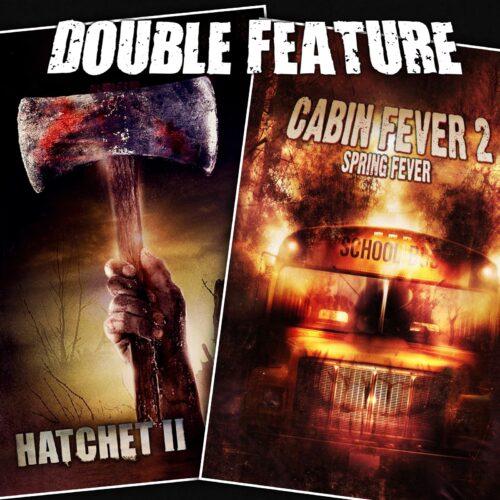 Hatchet 2 + Cabin Fever 2