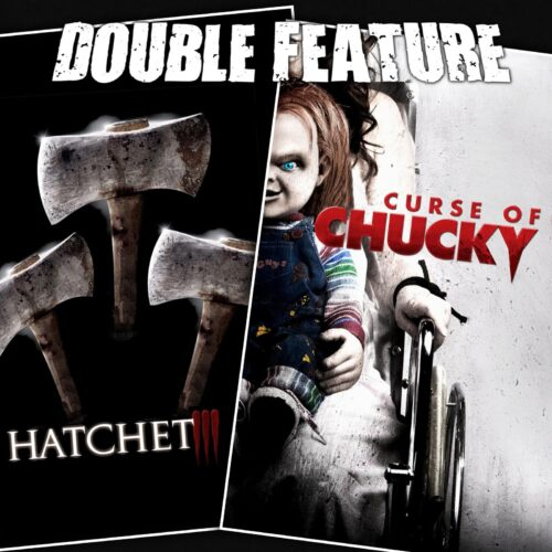Hatchet 3 + Curse of Chucky