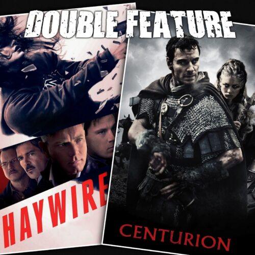 Haywire + Centurion