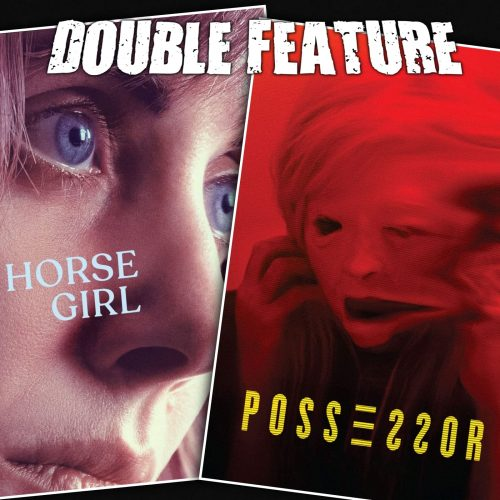 Horse Girl + Possessor