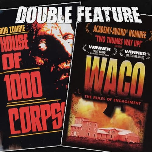 House of 1000 Corpses + Waco