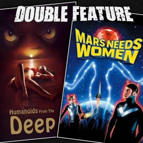 Humanoids from the Deep + Mars Needs Women