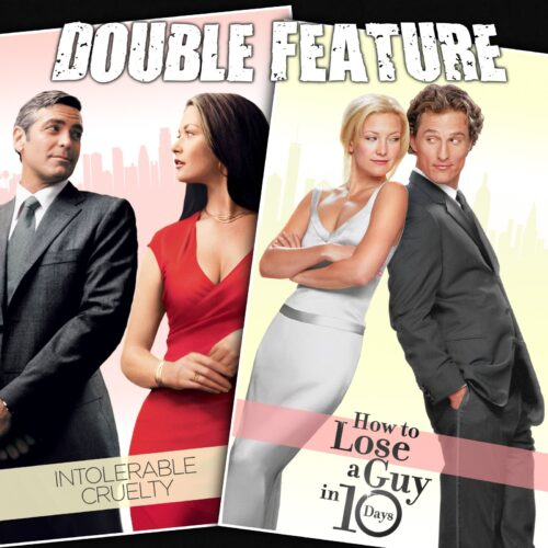 Intolerable Cruelty + How to Lose a Guy in Ten Days