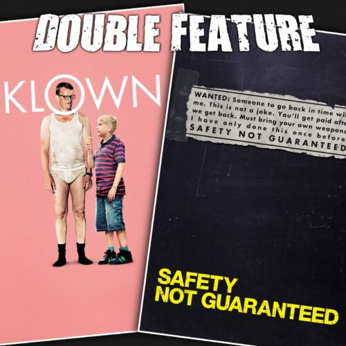 Klown + Safety Not Guaranteed