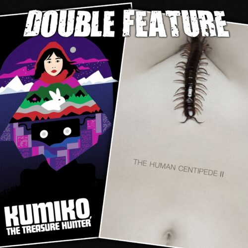 Kumiko, The Treasure Hunter + The Human Centipede 2