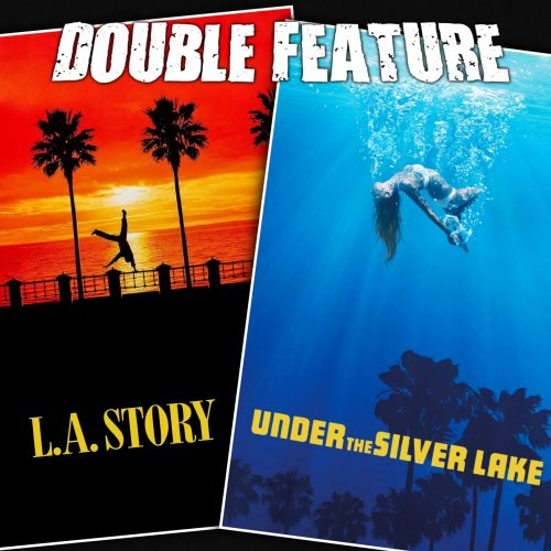 L.A. Story + Under the Silver Lake