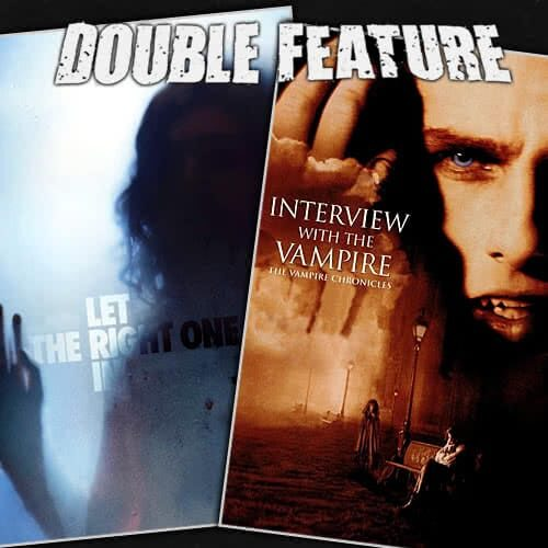 Let the Right One In + Interview With the Vampire
