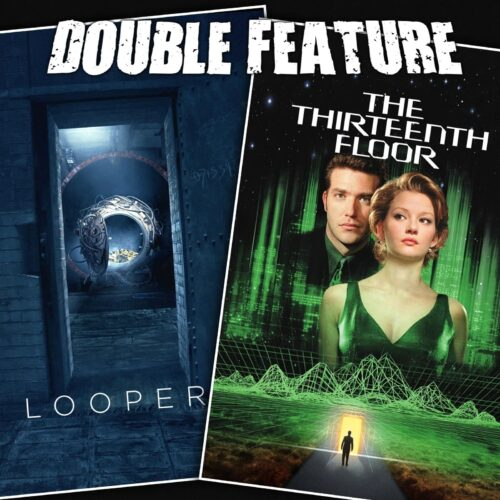 Looper + The Thirteenth Floor
