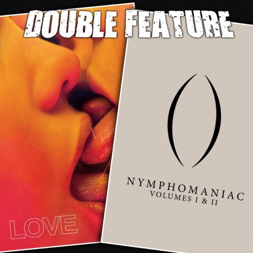 Love + Nymphomaniac