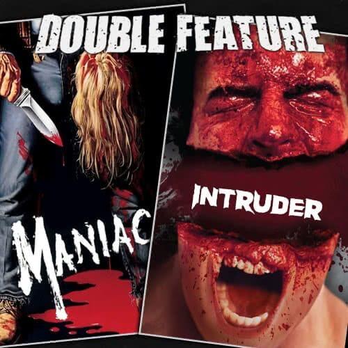 Maniac + Intruder