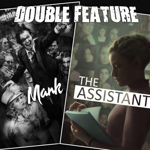 Mank + The Assistant