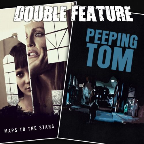 Maps to the Stars + Peeping Tom