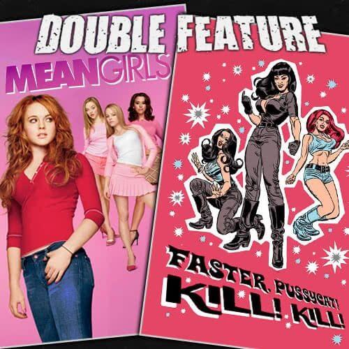 Mean Girls + Faster, Pussycat! Kill! Kill!