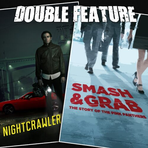 Nightcrawler + Smash and Grab: The Story of the Pink Panthers
