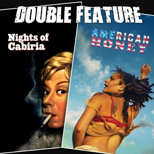 Nights of Cabiria + American Honey