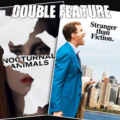 Nocturnal Animals + Stranger Than Fiction