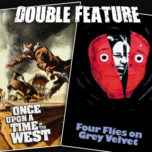 Once Upon a Time in the West + Four Flies on Grey Velvet