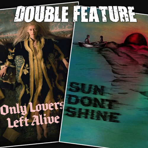 Only Lovers Left Alive + Sun Don't Shine