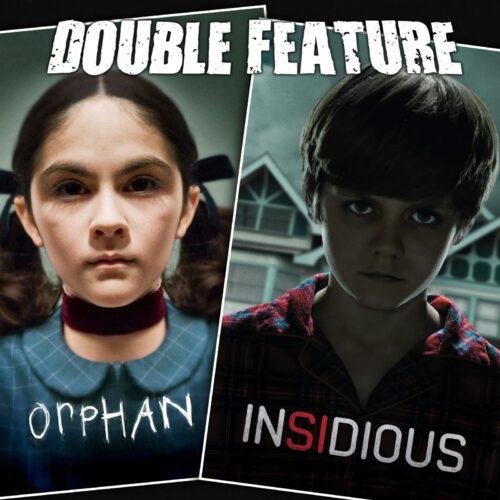 Orphan + Insidious