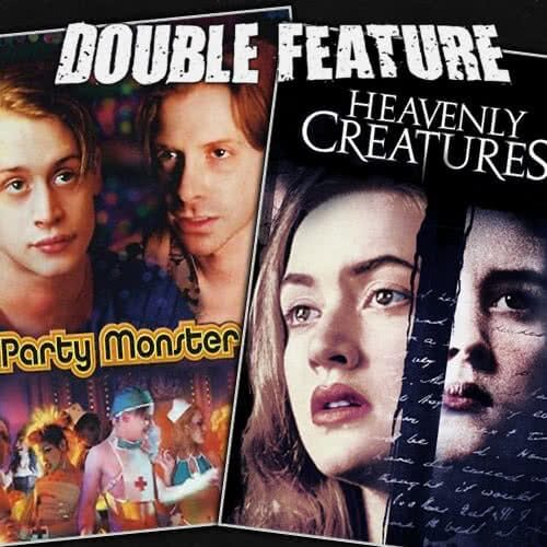 Party Monster + Heavenly Creatures