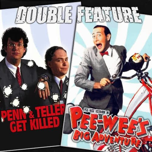 Penn and Teller Get Killed + Pee Wee's Big Adventure