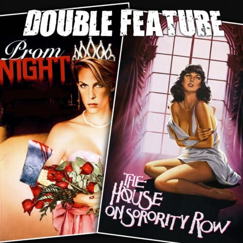 Prom Night + The House on Sorority Row