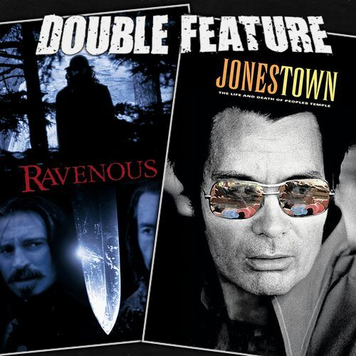 Ravenous + Jonestown