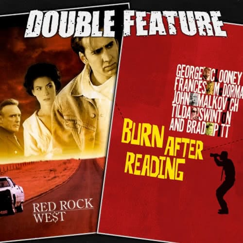 Red Rock West + Burn After Reading
