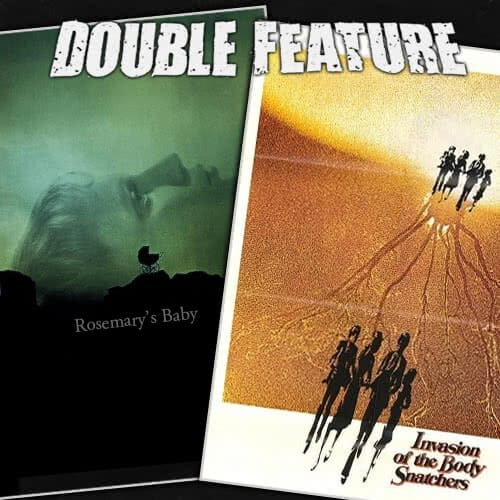 Rosemary's Baby + Invasion of the Body Snatchers