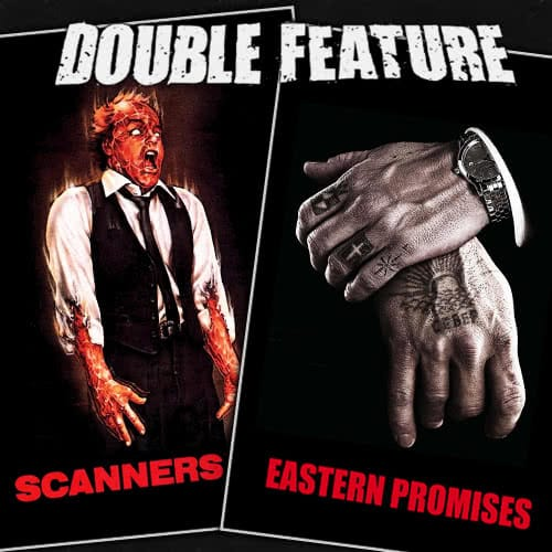 Scanners + Eastern Promises