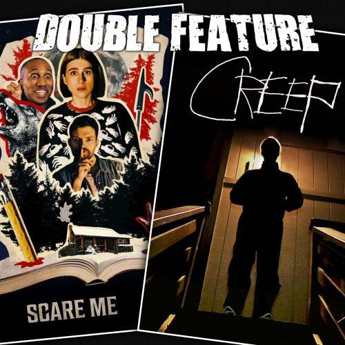 Scare Me + Creep