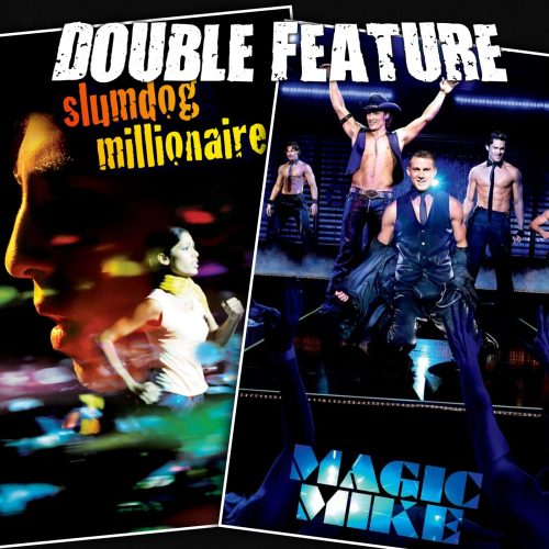 Slumdog Millionaire + Magic Mike
