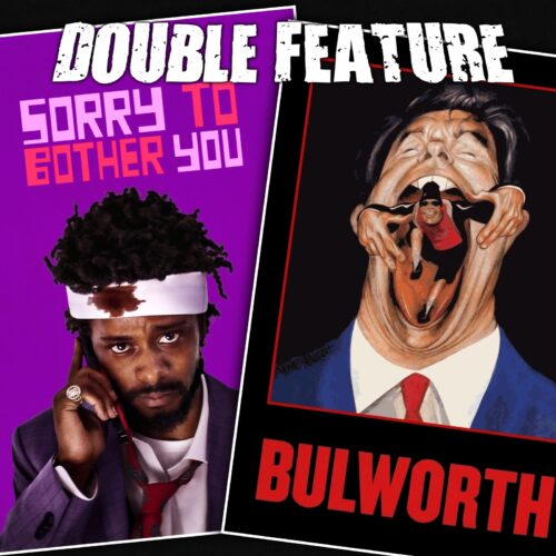 Sorry to Bother You + Bulworth