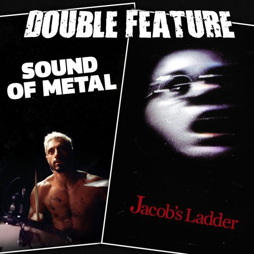 Sound of Metal + Jacob's Ladder