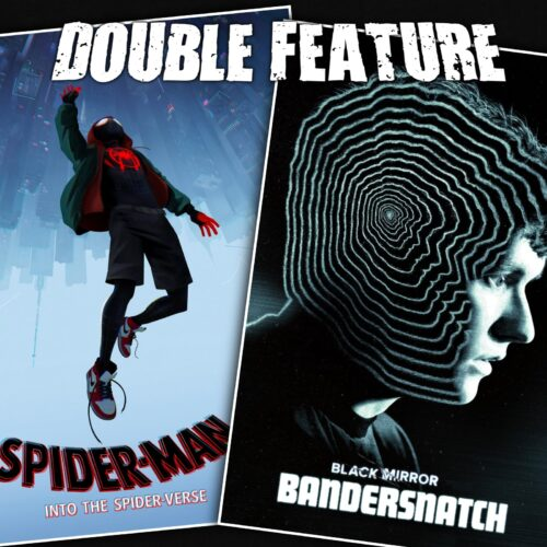 Spider-Man Into the Spider-Verse + Bandersnatch