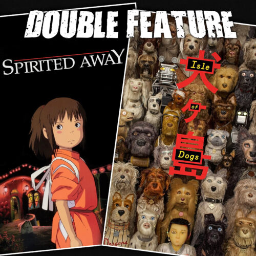 Spirited Away + Isle of Dogs