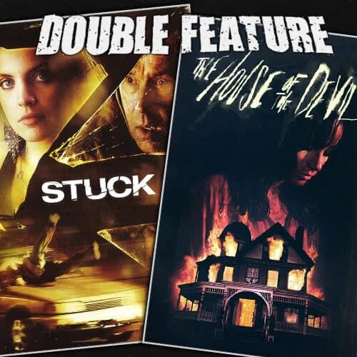Stuck + The House of the Devil