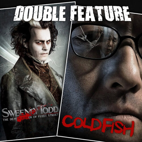 Sweeney Todd + Cold Fish